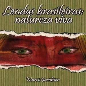 Lendas brasileiras: natureza viva