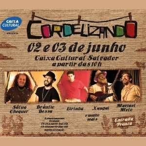Cordelizando Salvador – Fundação Caixa Cultural