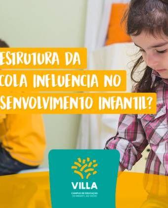 A estrutura da escola influencia no desenvolvimento infantil?
