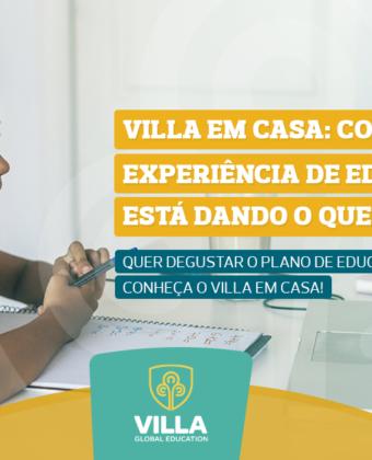 Villa em casa: conheça a experiência de educação que está dando o que falar